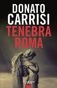 vignette de 'Tenebra Roma (Donato CARRISI)'