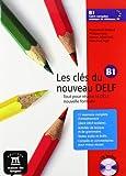Les clés du nouveau Delf. B1. Livre de l'élève. Con CD Audio. Per le Scuole superiori