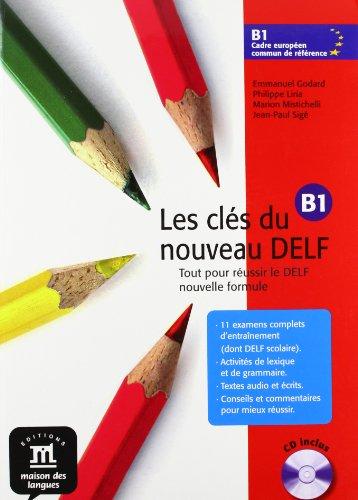 Les cls du nouveau Delf. B1. Livre de l'lve. Con CD Audio. Per le Scuole superiori