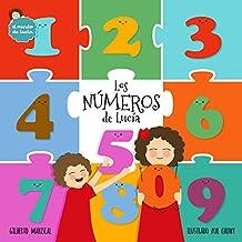 Los números de Lucía: (Lucy´s numbers - Spanish edition) ¡Un libro ilustrado para aprender los números y divertirte! (El mundo de Lucía nº 10)