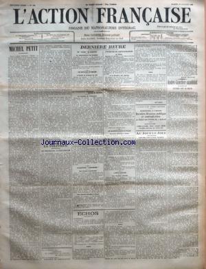 ACTION FRANCAISE (L') [No 289] du 16/10/1909 - MICHEL PETIT PAR CHARLES MAURRAS LA POLITIQUE - DES NOMS FRANCAIS ET LíETAT SANS NOM DERNIERE HEURE - LE FOYER EN PROVENCE - LES DISCIPLES DE BRIAND - LES VITICULTEURS BORDELAIS CONTRE M. COCHERY - LíAGITATION FERRERISTE - LíOUVERTURE DES CORTES ESPAGNOLES - LES MANIFESTATIONS EN ITALIE - A PORT-AVION PAR RIVAROL AU JOUR LE JOUR - LEURS PAUVRES NERFS AU JOUR LE JOUR - WISSEMBOURG - ANDRE GAUCHER CANDIDAT - LA DERNIERE REUNION.