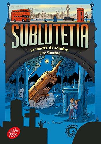 Sublutetia (3) : Le ventre de Londres
