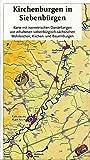 Kirchenburgen in Siebenbürgen - Karte 1:275 000 -