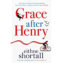 Grace After Henry: A funny and poignant novel, perfect for fans of Marian Keyes (English Edition)
