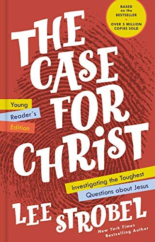 The Case for Christ Young Reader's Edition: Investigating the Toughest Questions about Jesus (English Edition)