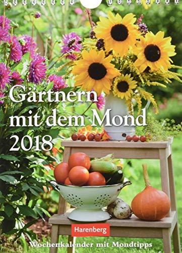 Gärtnern mit dem Mond - Kalender 2018: Wochenkalender mit Mondtipps