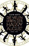 Die vielen Leben des Harry August: Roman