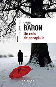 Un coin de parapluie par Sylvie Baron