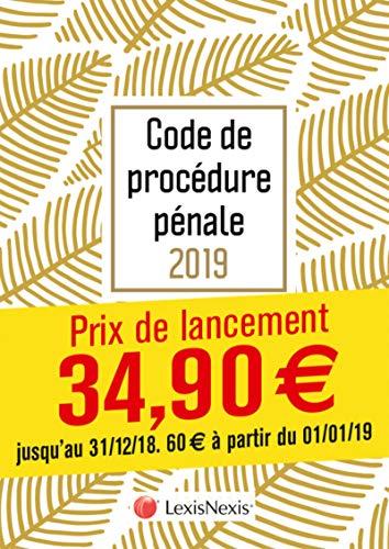 Code de procédure pénale 2019 - Feuilles: Prix de lancement jusqu'au 31/12/2018, 60.00 ¤ à compter du 01/01/2019 par Philippe Conte