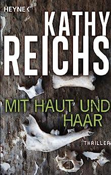 Mit Haut und Haar: Roman (Die Tempe-Brennan-Romane 6) von [Reichs, Kathy]