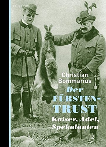 Download Der Fürstentrust: Kaiser, Adel, Spekulanten