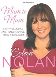 Mum to Mum: Happy Memories and Honest Advice, From a Real Mum by Coleen Nolan (2010-02-05)