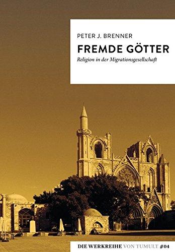 Fremde Götter: Religion in der Migrationsgesellschaft