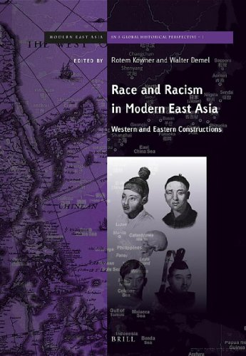 Race and Racism in Modern East Asia (Brill's Series on Modern East Asia in a Global Historical Perspective)