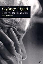 Gyorgy Ligeti: Music and Imagination
