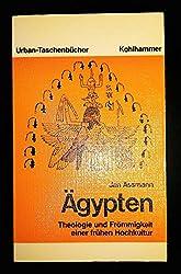 Ägypten. Theologie und Frömmigkeit einer frühen Hochkultur.