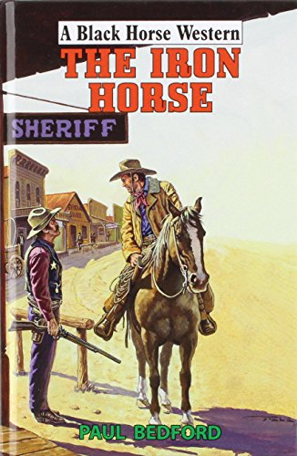 The Iron Horse (Black Horse Western) (Iron Horse Buch)