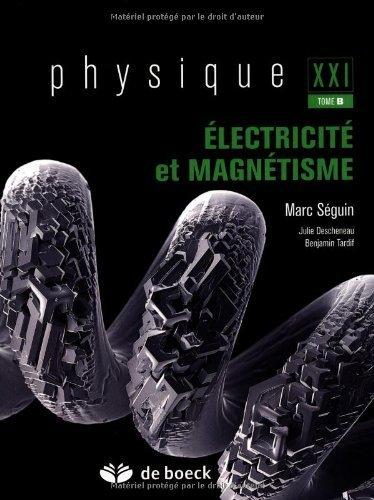 Physique XXI : Tome B, Electricité et magnétisme de Marc Séguin (24 août 2010) Broché