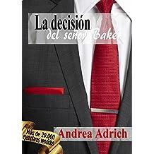 N°3.La decisión del señor Baker. (Trilogía El Señor Baker.)