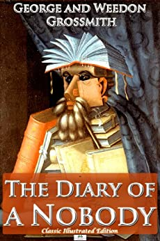 The Diary of a Nobody (Classic Illustrated Edition) by [Grossmith, George, Grossmith, Weedon]