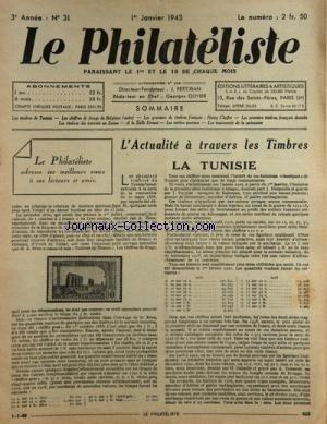 PHILATELISTE (LE) [No 31] du 01/01/1943 - L'ACTUALITE A TRAVERS LES TIMBRES / LA TUNISIE -LES CHIFFRES DE TIRAGE DE BELGIQUE -LES GRAVEURS DE TIMBRES FRANCAIS / HENRY CHEFFER -LES 1ERS TIMBRES FRANCAIS DENTELES -LES ENTIERS POSTAUX -LES TMBRES DES INTERNES EN SUISSE