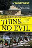 Image de Think No Evil: Inside the Story of the Amish Schoolhouse Shooting...and Beyond (English Edition)