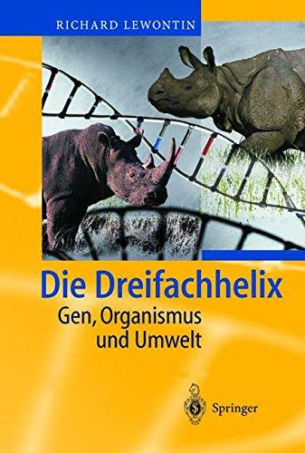 Die Dreifachhelix: Gen, Organismus und Umwelt (German Edition)