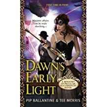 Dawn's Early Light (Ministry of Peculiar Occurrences) by Ballantine, Pip, Morris, Tee (2014) Mass Market Paperback