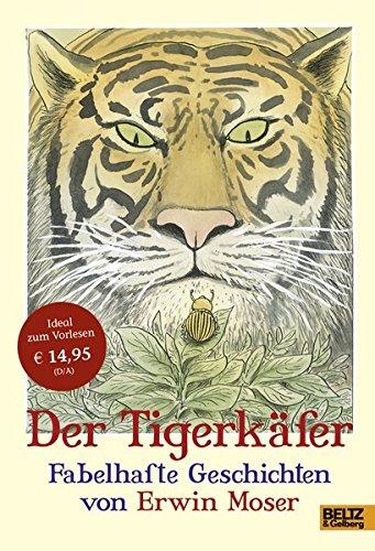 Der Tigerkäfer: Fabelhafte Geschichten