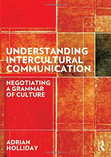 Understanding Intercultural Communication: Negotiating a Grammar of Culture