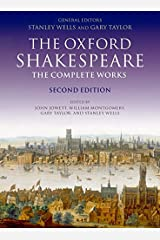William Shakespeare: The Complete Works (Oxford Shakespeare) Paperback