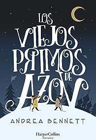 LOS VIEJOS PRIMOS DE AZOV par Andrea Bennett