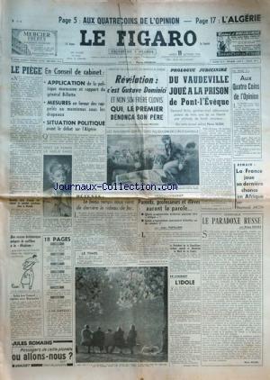 FIGARO (LE) [No 3450] du 11/10/1955 - l'algerie essais atomique dans le nevada application de la politique marocaine et rapport du general billotte - les rappeles - l'algerie revelation , c'est gustave dominici et non son frere clovis, qui le 1er denonca son pere par bruyez parents , professeurs et eleves auront la parole par papillon les danseurs sovietiques au salon de l'auto l'idole par ravon le paradoxe russe par roure prologue judiciaire , du deauville joue a la prison de pont-l'eveque -