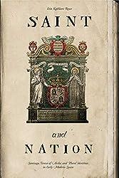 Saint and Nation: Santiago, Teresa of Avila, and Plural ...