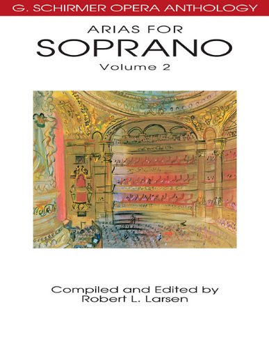 Arias for Soprano, Volume 2 (G. Schirmer Opera Anthology)