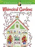 Creative Haven Whimsical Gardens Coloring Book (Adult Coloring) by Alexandra Cowell (2015-05-20)