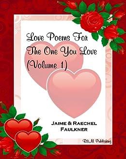 Love Poems For The One You Love (Volume 1) by [Jaime Faulkner, Raechel Faulkner]