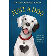 [(Just a Dog)] [Author: Michael Gerard Bauer] published on (December, 2012)
