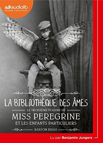 Miss Peregrine et les enfants particuliers 3 - La Bibliothèque des âmes: Livre audio 1 CD MP3