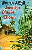 Jamaica Charlie Brown - Werner J Egli