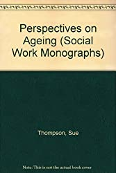 Perspectives on Ageing (Social Work Monographs)