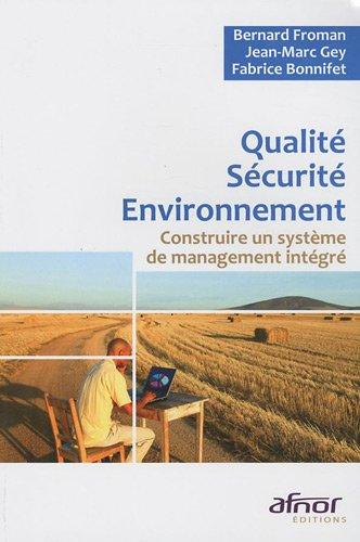 Qualité-Sécurité-Environnement: Construire un système de management intégré