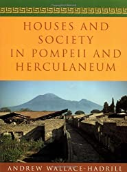 Houses and Society in Pompeii and Herculaneum by Andrew Wallace-Hadrill (1996-07-08)