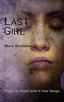 Last Girl (The Wolf House Book 5) by [Borsellino, Mary]
