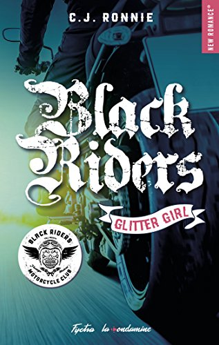 Black Riders - tome 1 Glitter girl par C.j. Ronnie