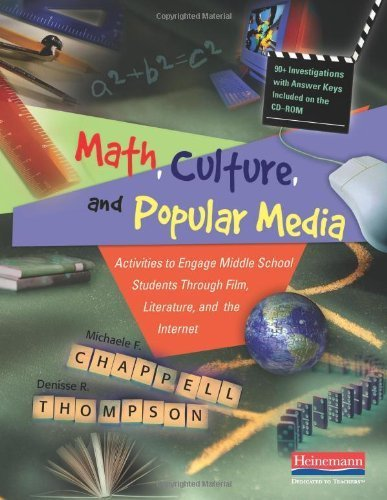 Math, Culture, and Popular Media: Activities to Engage Middle School Students Through Film, Literature, and the Internet by Chappell, Michaele F, Thompson, Denisse R (2009) Paperback