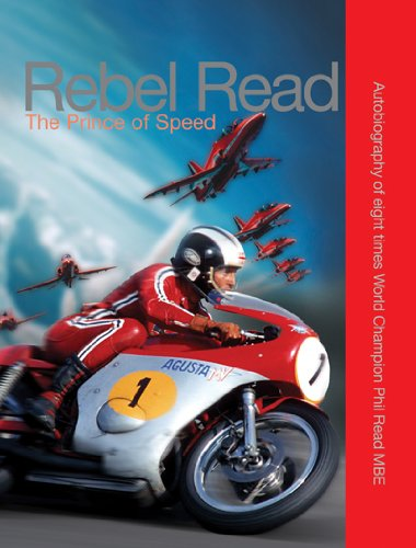 Rebel Read: The Prince of Speed por Phil Read