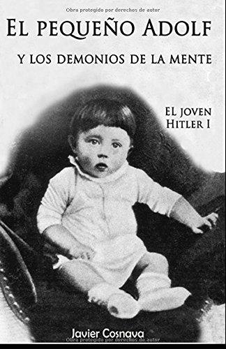 El pequeño Adolf y los demonios de la mente: El joven Hitler 1: Volume 1