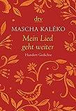 Mein Lied geht weiter: Hundert Gedichte - Mascha Kaléko