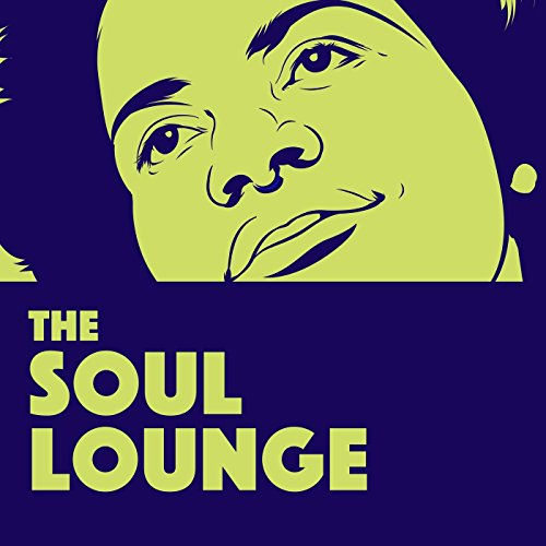 The Soul Lounge: Relaxing Soul...